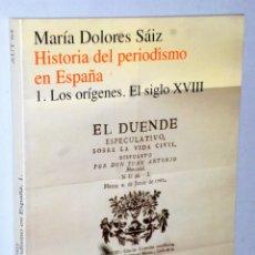 Libros de segunda mano: HISTORIA DEL PERIODISMO EN ESPAÑA. 1. LOS ORÍGENES. EL SIGLO XVIII. Lote 181230273
