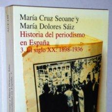 Libros de segunda mano: HISTORIA DEL PERIODISMO EN ESPAÑA. 3.EL SIGLO XX: 1898-1936. Lote 181230291