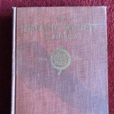 Libros de segunda mano: THE HISPANIC SOCIETY OF AMERICA 1904-1954. Lote 181315368