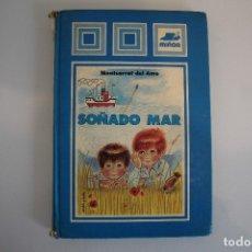 Libros de segunda mano: SOÑADO MAR MONTSERRAT DEL AMO. Lote 181324765