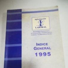 Libros de segunda mano: INFORMACION LABORAL. REPERTORIO CRONOLOGICO DE LEGISLACION LABORAL Y SEGURIDAD SOCIAL. 1995. Lote 181324943