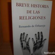 Libros de segunda mano: BREVE HISTORIA DE LAS RELIGIONES / FERNANDO DE ORBANEJA. Lote 181325313