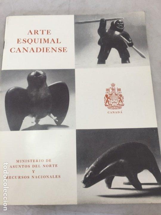 ARTE ESQUIMAL CANADIENSE, INUIT. MINISTERIO DE ASUNTOS DEL NORTE Y RECURSOS NACIONALES. OTTAWA, 1957 (Libros de Segunda Mano - Bellas artes, ocio y coleccionismo - Otros)