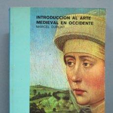 Libros de segunda mano: INTRODUCCIÓN AL ARTE MEDIEVAL EN OCCIDENTE. MARCEL DURLIAT. Lote 181345733