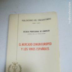 Libros de segunda mano: EL MERCADO COMUN EUROPEO Y LOS VINOS ESPAÑOLES. 1921 - 1971. ARCADIO SALDAÑA TRIGO.. Lote 181347301