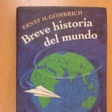 Libros de segunda mano: BREVE HISTORIA DEL MUNDO / ERNST H. GOMBRICH / CÍRCULO DE LECTORES. 2000. Lote 181347303
