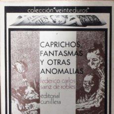 Libros de segunda mano: CAPRICHOS, FANTASMAS Y OTRAS ANOMALÍAS - FEDERICO CARLOS SAINZ DE ROBLES. Lote 181413610