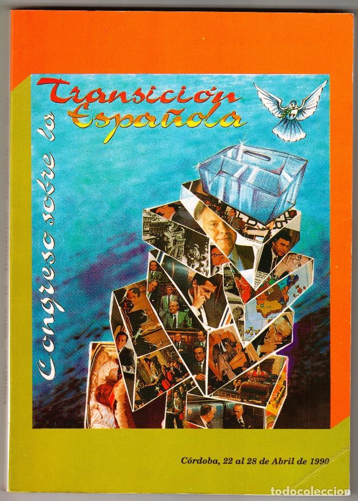CONGRESO SOBRE LA TRANSICIÓN ESPAÑOLA CÓRDOBA 1990 (Libros de Segunda Mano - Historia - Otros)