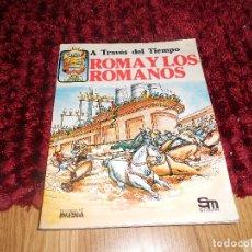 Libros de segunda mano: A TRAVES DE LOS TIEMPOS ROMA Y LOS ROMANOS DE PLESA SM B.E.. Lote 181432706