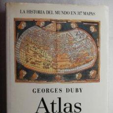 Libros de segunda mano: ATLAS HISTORICO MUNDIAL, GEORGES DUBY, EDITORIAL DEBATE. TAPAS DURAS SOBRECUBIERTA. Lote 181432907