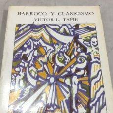 Libros de segunda mano: BARROCO Y CLASICISMO-TAPIE, VÍCTOR L.-ENSAYOS ARTE CATEDRA-FOTOS INDICE Y CONTENIDO. Lote 181452793