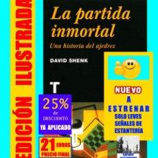 Libros de segunda mano: LA PARTIDA INMORTAL - UNA HISTORIA DEL AJEDREZ - DAVID SHENK - TURNER NOEMA - EXCELENTE. Lote 181460555