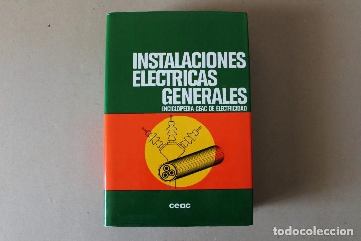 INSTALACIONES ELÉCTRICAS GENERALES. - 8º EDIC 1993 ENCICLOPEDIA CEAC DE ELECTRICIDAD (Libros de Segunda Mano - Ciencias, Manuales y Oficios - Otros)