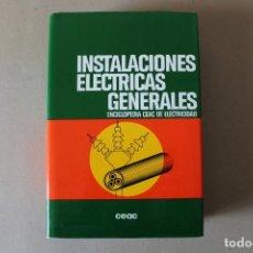 Libros de segunda mano: INSTALACIONES ELÉCTRICAS GENERALES. - 8º EDIC 1993 ENCICLOPEDIA CEAC DE ELECTRICIDAD. Lote 237180775
