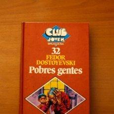 Libros de segunda mano: FEDOR DOSTOYEVSKI POBRES GENTES - EDITORIAL BRUGUERA 1ª EDICIÓN 1981 - CLUB JOVEN. Lote 181496703