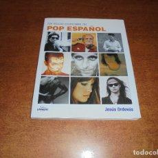 Libros de segunda mano: LOS DISCOS ESENCIALES DEL POP ESPAÑOL (ORDOVÁS, J) . Lote 181534461