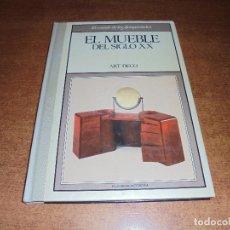 Libros de segunda mano: EL MUEBLE DEL SIGLO XX. ART DECO. EL MUNDO DE LAS ANTIGÜEDADES.. Lote 181534545