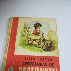 Libros de segunda mano: TRAVESURAS DE MATONKIKI. ELENA FORTUN. 1954. ILUSTRACIONES DE R.FUENTE. AGUILAR, MADRID. Lote 181541563