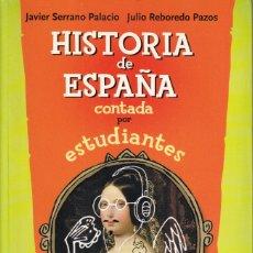 Libros de segunda mano: HISTORIA DE ESPAÑA CONTADA POR ESTUDIANTES - LOS DISPARATES MÁS SONADOS. Lote 181559580