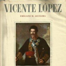 Libros de segunda mano: REF.0015646 VICENTE LÓPEZ / EMILIANO M. AGUILERA. Lote 181560021