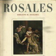 Libros de segunda mano: REF.0015649 EDUARDO ROSALES SU VIDA, SU OBRA Y SU ARTE / EMILIANO M. AGUILERA. Lote 181560030