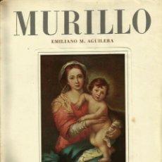Libros de segunda mano: REF.0015648 BARTOLOMÉ ESTEBAN MURILLO / EMILIANO M. AGUILERA. Lote 181560050