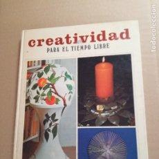 Libros de segunda mano: CREATIVIDAD PARA EL TIEMPO LIBRE. Lote 181570811