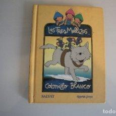 Libros de segunda mano: LAS TRES MELLIZAS COLMILLO BLANCO. Lote 181576503