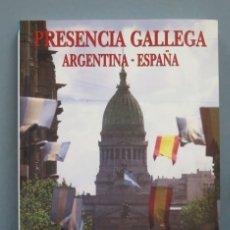 Libros de segunda mano: PRESENCIA GALLEGA. ARGENTINA-ESPAÑA. Lote 181600472