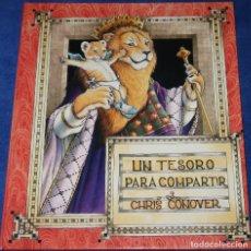 Libros de segunda mano: UN TESORO PARA COMPARTIR - CHRIS CONOVER - EDITORIAL JUVENTUD (2002). Lote 181607510