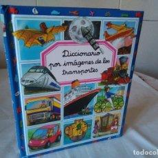 Libros de segunda mano: 150-DICCIONARIO POR IMAGENES DE LOS TRANSPORTES, 2006. Lote 181623533