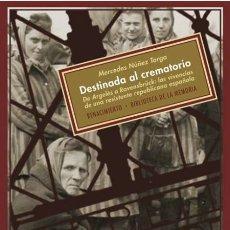 Libros de segunda mano: DESTINADA AL CREMATORIO .MERCEDES NÚÑEZ TARGA . NUEVO. Lote 240201750
