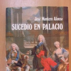 Libros de segunda mano: SUCEDIÓ EN PALACIO / JOSÉ MONTERO ALONSO / 1991. AGENCIA EUROPEA DE EDICIONES. Lote 181674613