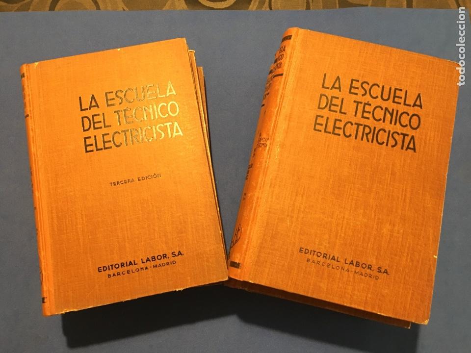LA ESCUELA DEL TÉCNICO ELECTRICISTA. EDITORIAL LABOR. 1960. (Libros de Segunda Mano - Ciencias, Manuales y Oficios - Otros)