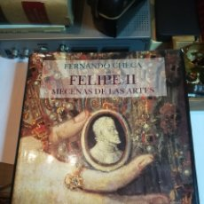 Libros de segunda mano: FELIPE II MECENAS DE LAS ARTES. FERNÁNDO CHECA. NEREA 1992. Lote 181687476