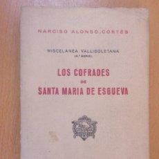 Libros de segunda mano: LOS COFRADES DE SANTA MARÍA DE ESGUEVA / NARCISO ALONSO CORTÉS / MISCELANEA VALLISOLETANA 6ª SERIE. Lote 181713260
