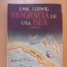 Libros de segunda mano: BIOGRAFÍA DE UNA ISLA (CUBA) / EMIL LUDWIG / 1948. EDITORIAL CENTAURO. Lote 181715246