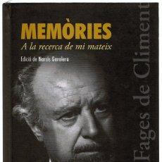 Libros de segunda mano: MEMÓRIES A LA RECERCA DE MI MATEIX CARLES FAGES DE CLIMENT . Lote 181716575