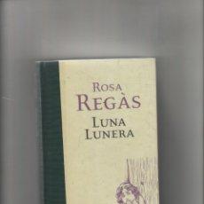 Libros de segunda mano: AUTOR: ROSA REGAS- LUNA LUNERA-E.D. PLAZA JANES-AÑO 2001-MEDIDAS 19 X 13 CM-TAPA DURA-PAGINAS 333-. Lote 181747816