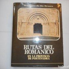 Libros de segunda mano: HIPÓLITO DE SÁ BRAVO RUTAS DEL ROMÁNICO EN LA PROVINCIA DE PONTEVEDRA Y96771. Lote 181752071