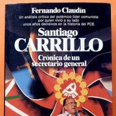 Livres d'occasion: SANTIAGO CARRILLO: CRÓNICA DE UN SECRETARIO GENERAL -FERNANDO CLAUDÍN-PLANETA-1983-VER INDICE -NUEVO. Lote 181753601