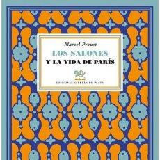 Libros de segunda mano: MARCEL PROUST. LOS SALONES Y LA VIDA DE PARÍS. NUEVO. Lote 181778135