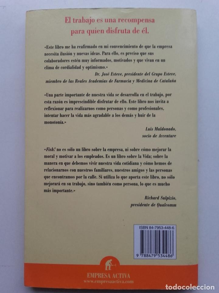 Libros de segunda mano: FISH! LA EFICACIA DE UN EQUIPO RADICA EN SU CAPACIDAD DE MOTIVACIÓN - S.C. LUNDIN / HARRY PAUL - Foto 2 - 181791348