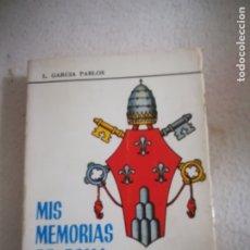 Libros de segunda mano: MIS MEMORIAS DE ROMA. L.GARCIA PABLOS. PLASENCIA. 1976. ILUSTRADO. GRAFICAS EUROPA. VER. Lote 181795610