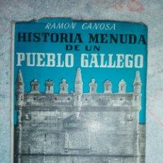 Libros de segunda mano: HISTORIA MENUDA DE UN PUEBLO GALLEGO. Lote 181824460