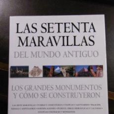 Libros de segunda mano: LAS SETENTA MARAVILLAS DEL MUNDO ANTIGUO. GRANDES MONUMENTOS.. Lote 181854262