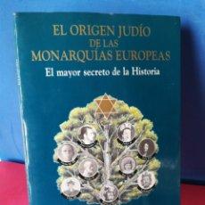 Livres d'occasion: EL ORIGEN JUDÍO DE LAS MONARQUÍAS EUROPEAS / JOAQUÍN JAVALOYS / EDAF, 2000. Lote 181881035