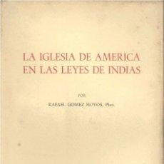 Libros de segunda mano: LA IGLESIA DE AMÉRICA EN LAS LEYES DE INDIAS (GÓMEZ HOYOS 1961) SIN USAR. Lote 181902576