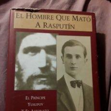 Libros de segunda mano: EL HOMBRE QUE MATÓ A RASPUTÍN, DE GREG KING. REVOLUCIÓN RUSA. ILUSTRADO.. Lote 181944800