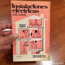 Libros de segunda mano: LIBRO INSTALACIONES ELÉCTRICAS EN LA VIVIENDA, CHARLES LAMBERT, EDICIONES TÉCNICAS MARCOMBO 1972. Lote 181964692